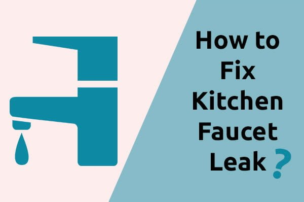 How to Fix Kitchen Faucet Leak