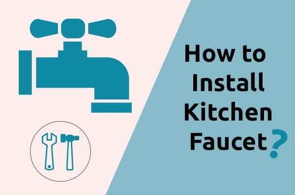 How to Install Kitchen Faucet - Installation Guide