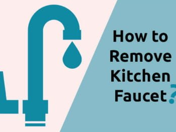How to Remove Kitchen Faucet